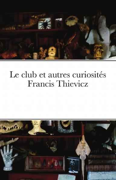 Le club et autres curiosités